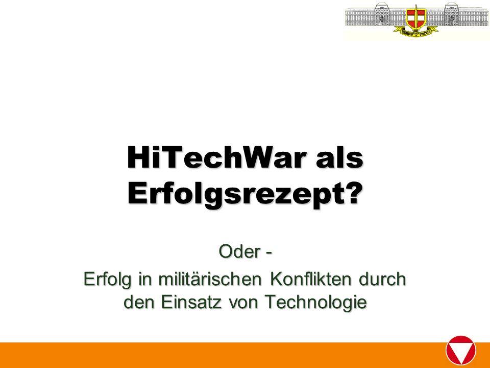 HiTechWar als Erfolgsrezept? Oder - Erfolg in militärischen Konflikten durch den Einsatz von Technologie
