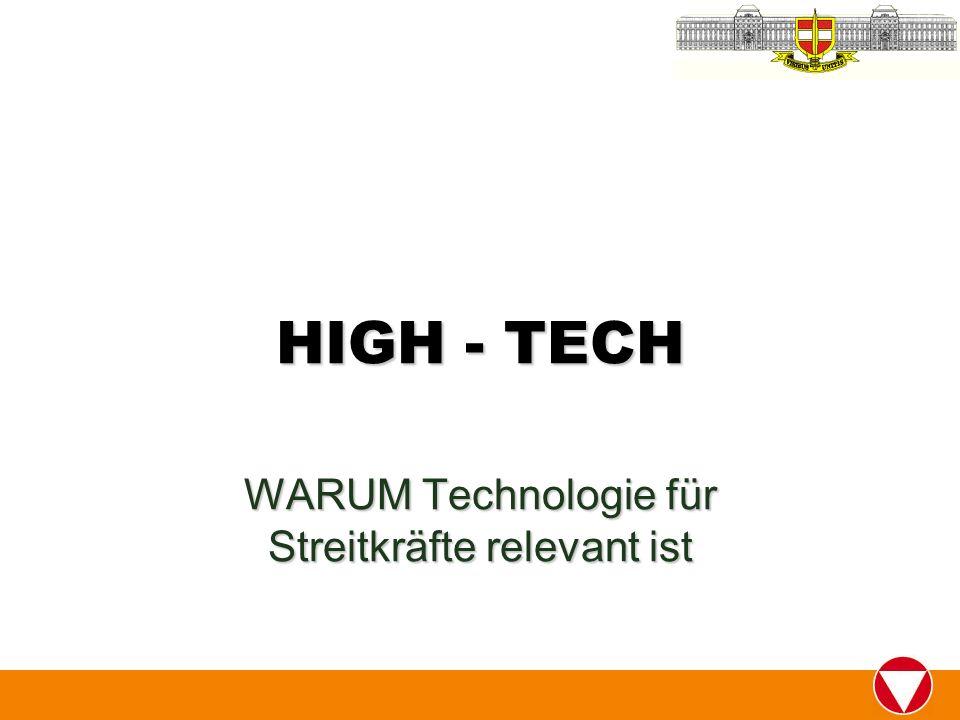 HIGH - TECH WARUM Technologie für Streitkräfte relevant ist