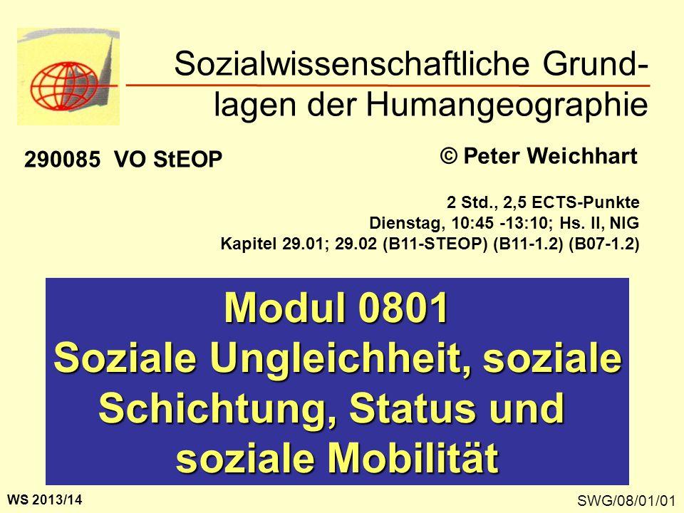 SWG/08/01/01 Modul 0801 Soziale Ungleichheit, soziale Schichtung, Status und soziale Mobilität Sozialwissenschaftliche Grund- lagen der Humangeographi
