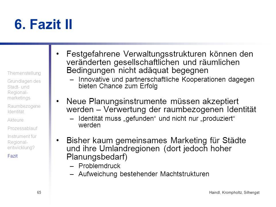 Haindl, Krompholtz, Silhengst65 6. Fazit II Festgefahrene Verwaltungsstrukturen können den veränderten gesellschaftlichen und räumlichen Bedingungen n