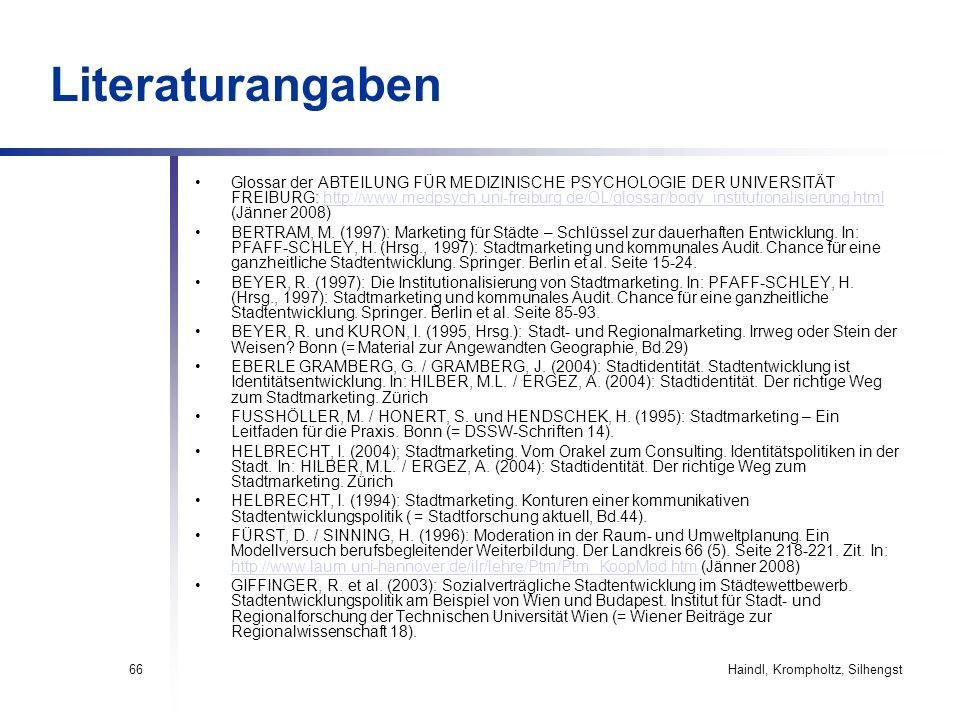 Haindl, Krompholtz, Silhengst66 Literaturangaben Glossar der ABTEILUNG FÜR MEDIZINISCHE PSYCHOLOGIE DER UNIVERSITÄT FREIBURG: http://www.medpsych.uni-