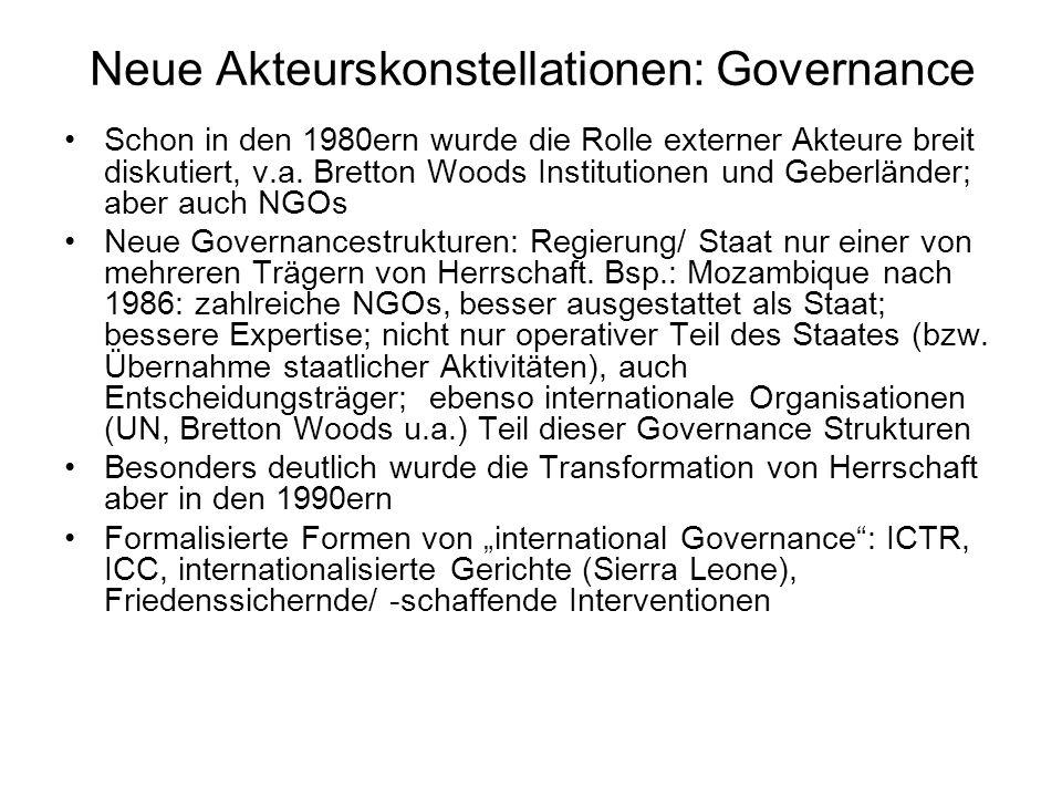 Neue Akteurskonstellationen: Governance Schon in den 1980ern wurde die Rolle externer Akteure breit diskutiert, v.a. Bretton Woods Institutionen und G