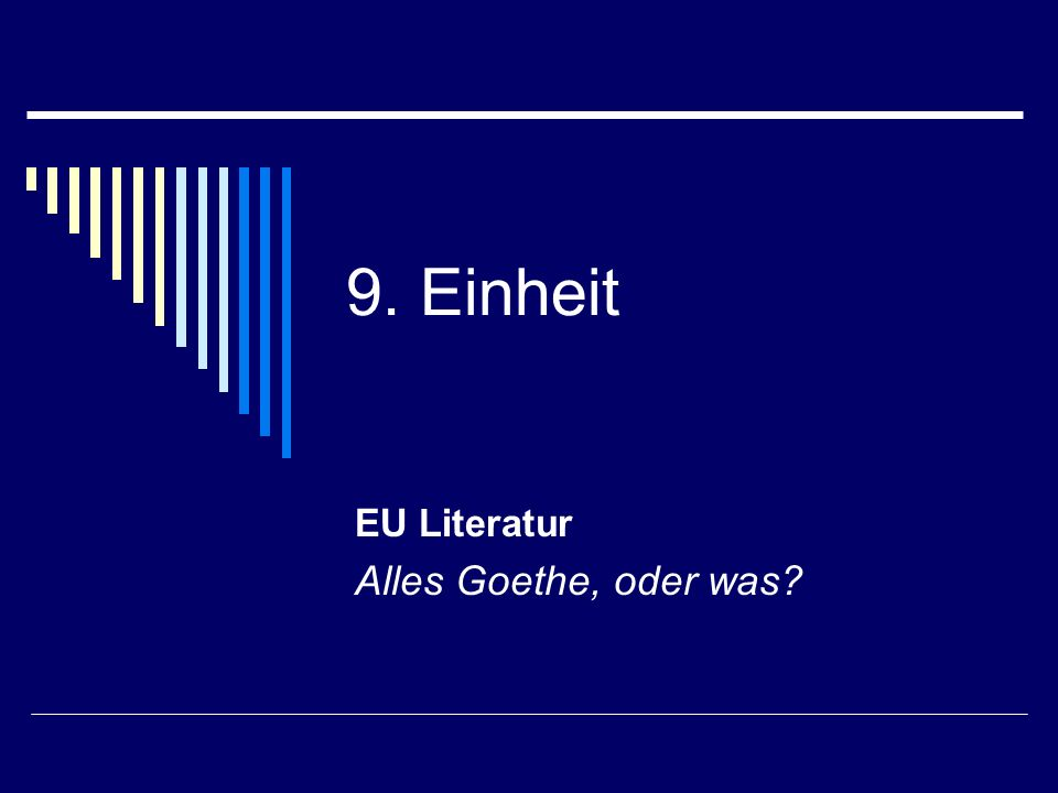 9. Einheit EU Literatur Alles Goethe, oder was?
