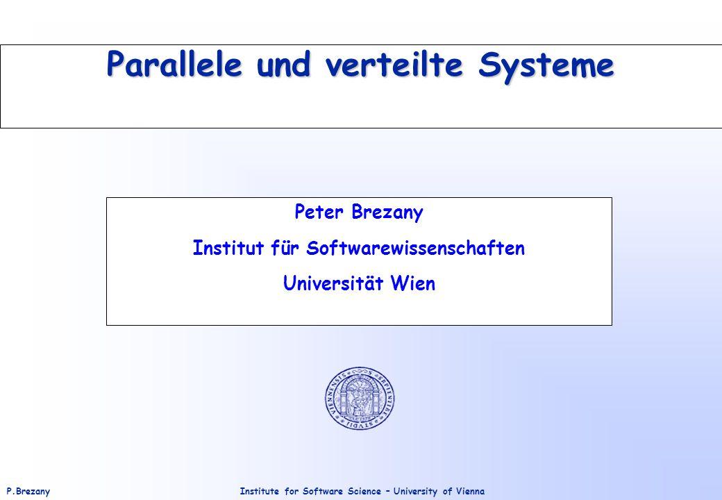 Institute for Software Science – University of ViennaP.Brezany 32 Software-Konzepte Die Software ist in verteilten Systemen entscheidend dafür, wie sich das System an der Benutzerschnittstelle präsentiert.