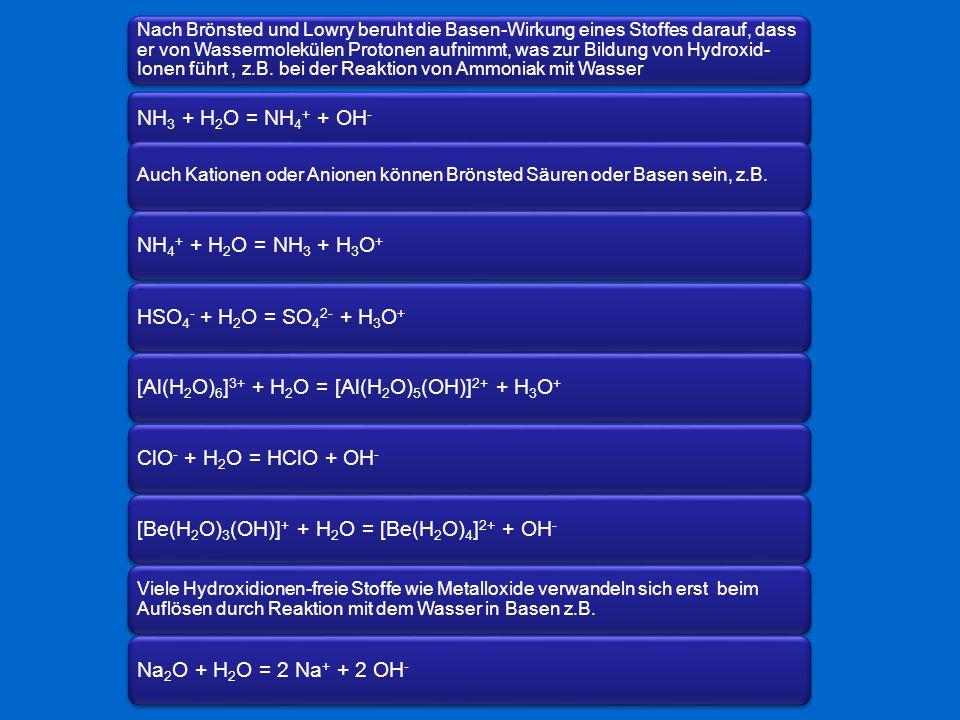 Nach Brönsted und Lowry beruht die Basen-Wirkung eines Stoffes darauf, dass er von Wassermolekülen Protonen aufnimmt, was zur Bildung von Hydroxid- Io