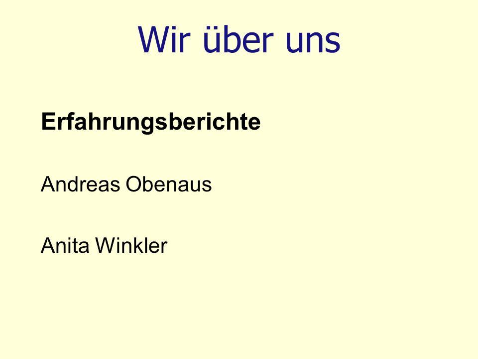 Wir über uns Erfahrungsberichte Andreas Obenaus Anita Winkler