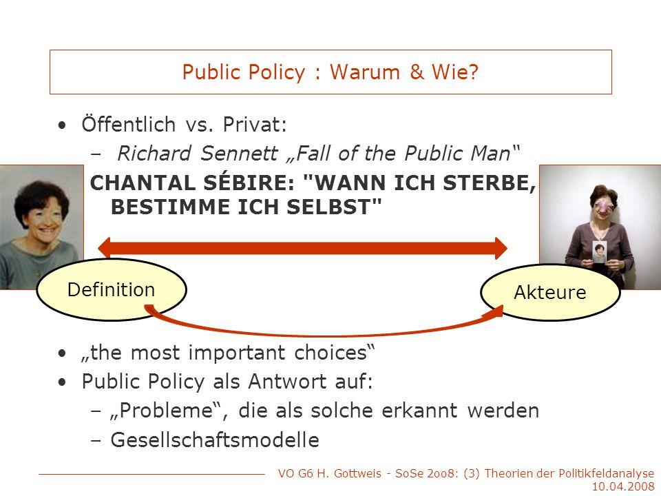 Public Policy : Warum & Wie? Öffentlich vs. Privat: – Richard Sennett Fall of the Public Man CHANTAL SÉBIRE: