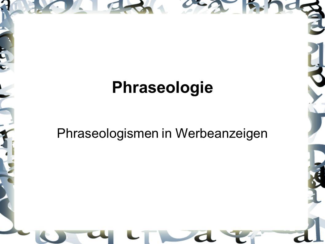 Phraseologie Phraseologismen in Werbeanzeigen