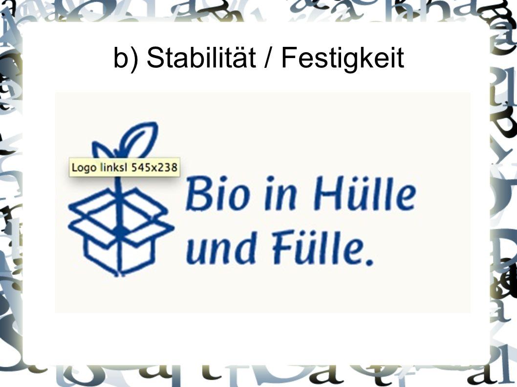 b) Stabilität / Festigkeit