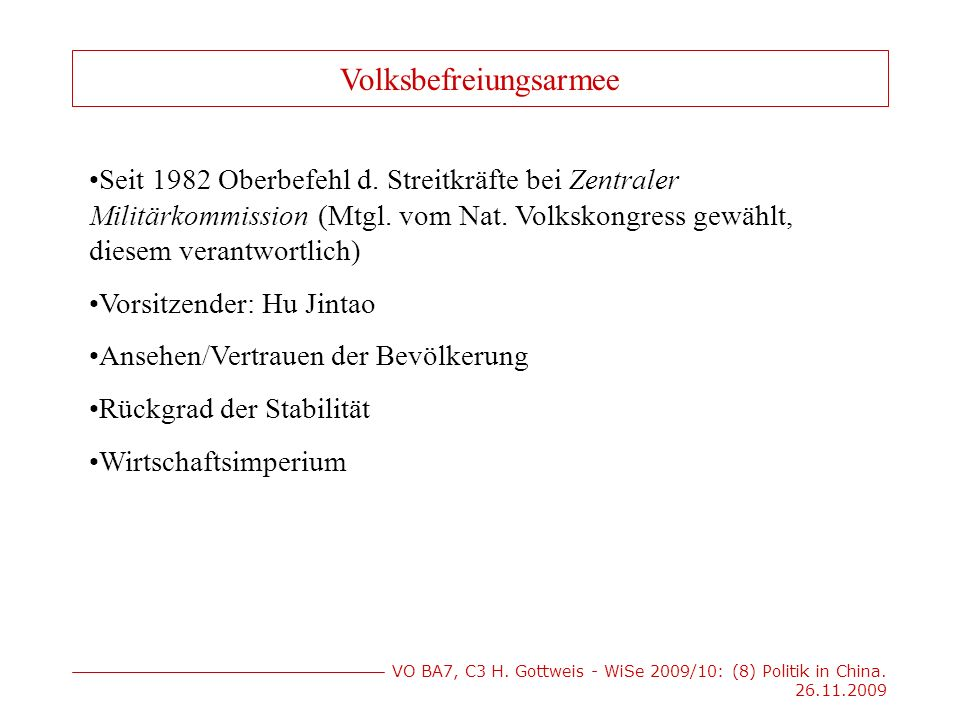 VO BA7, C3 H. Gottweis - WiSe 2009/10: (8) Politik in China.