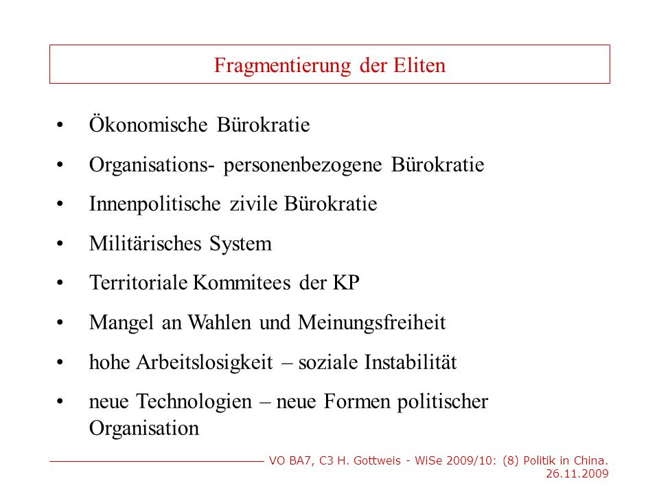 VO BA7, C3 H.Gottweis - WiSe 2009/10: (8) Politik in China.