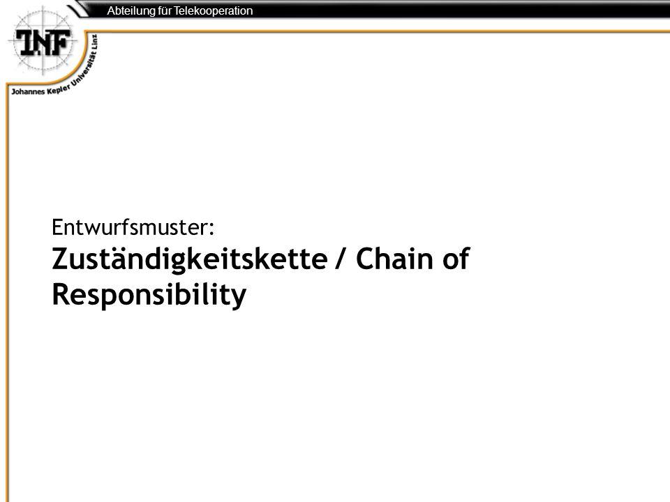Abteilung für Telekooperation Entwurfsmuster: Zuständigkeitskette / Chain of Responsibility