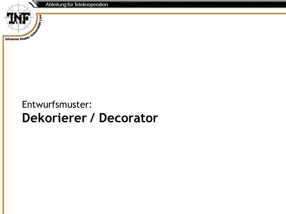 Abteilung für Telekooperation Entwurfsmuster: Dekorierer / Decorator