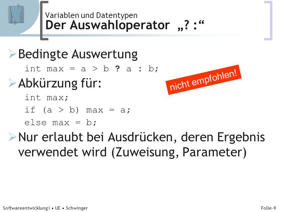 Abteilung für Telekooperation Folie-10 Softwareentwicklung I UE Schwinger Boolsche Operationen: &,  , .