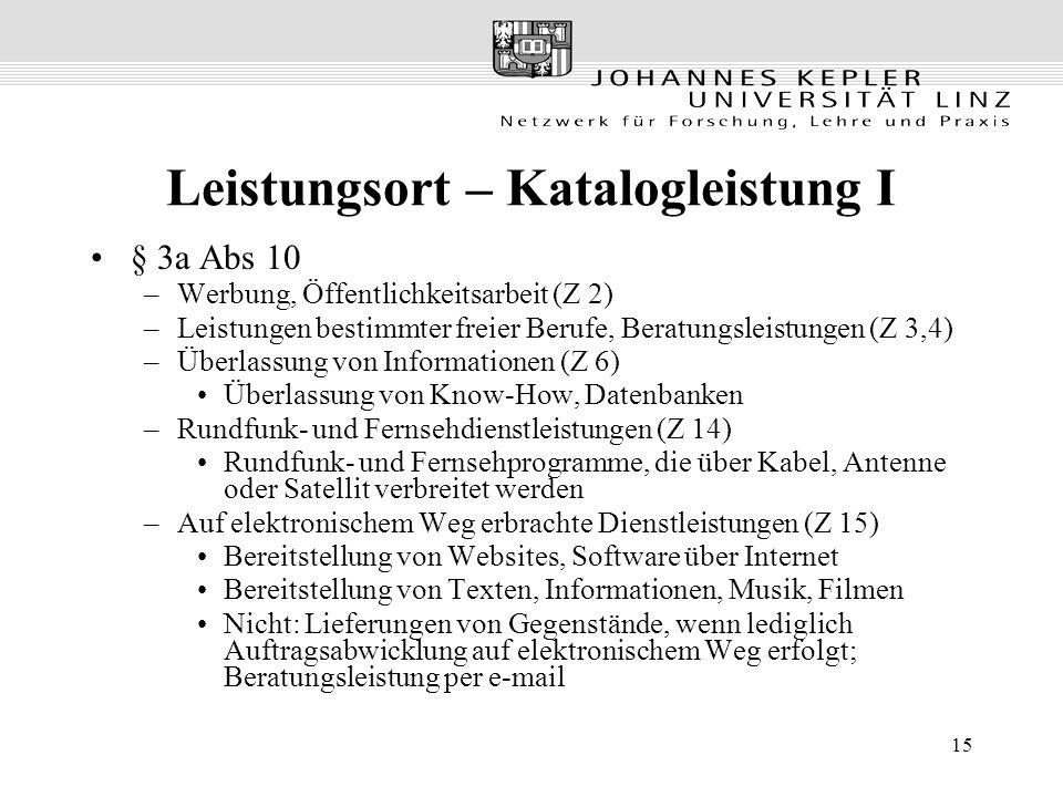 15 Leistungsort – Katalogleistung I § 3a Abs 10 –Werbung, Öffentlichkeitsarbeit (Z 2) –Leistungen bestimmter freier Berufe, Beratungsleistungen (Z 3,4