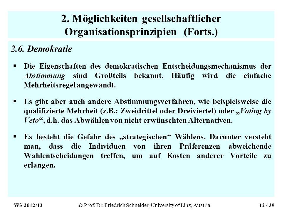 2. Möglichkeiten gesellschaftlicher Organisationsprinzipien (Forts.) 2.6.