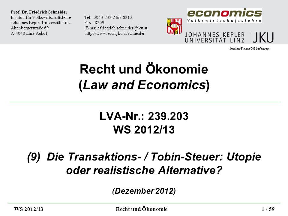 Recht und Ökonomie (Law and Economics) LVA-Nr.: 239.203 WS 2012/13 (9) Die Transaktions- / Tobin-Steuer: Utopie oder realistische Alternative? (Dezemb