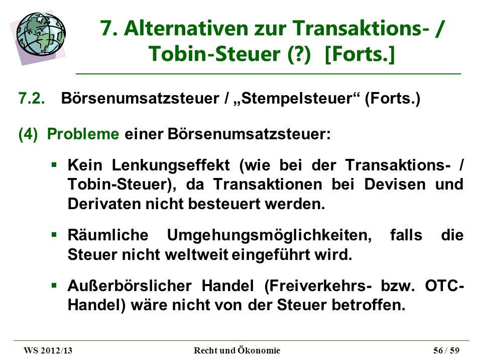 7. Alternativen zur Transaktions- / Tobin-Steuer (?) [Forts.] 7.2.Börsenumsatzsteuer / Stempelsteuer (Forts.) (4)Probleme einer Börsenumsatzsteuer: Ke