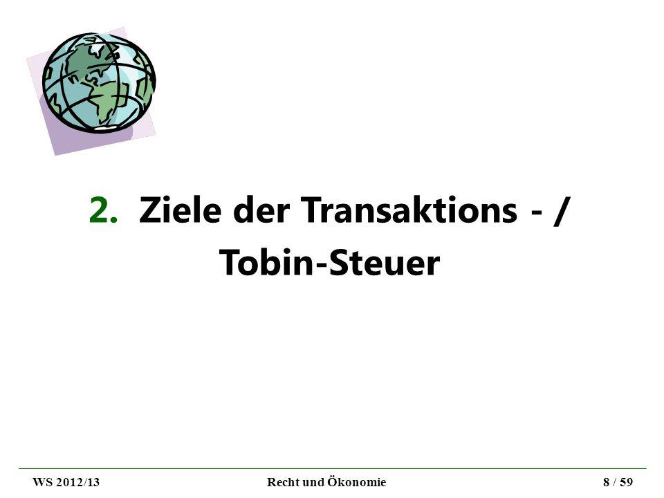 6.Die Transaktions- / Tobin- Steuer als Instrument zur Krisenvermeidung.