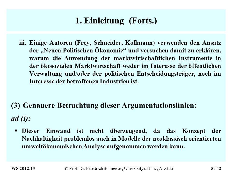 1. Einleitung (Forts.) iii.Einige Autoren (Frey, Schneider, Kollmann) verwenden den Ansatz der Neuen Politischen Ökonomie und versuchen damit zu erklä