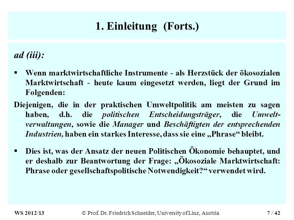 1. Einleitung (Forts.) ad (iii): Wenn marktwirtschaftliche Instrumente - als Herzstück der ökosozialen Marktwirtschaft - heute kaum eingesetzt werden,