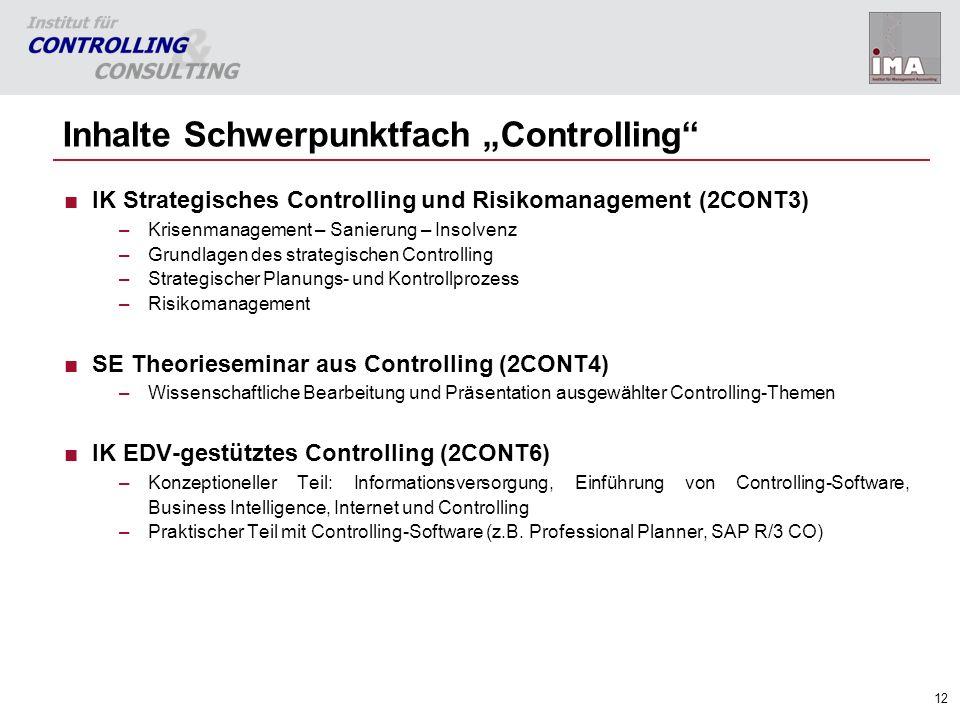 12 Inhalte Schwerpunktfach Controlling IK Strategisches Controlling und Risikomanagement (2CONT3) –Krisenmanagement – Sanierung – Insolvenz –Grundlage