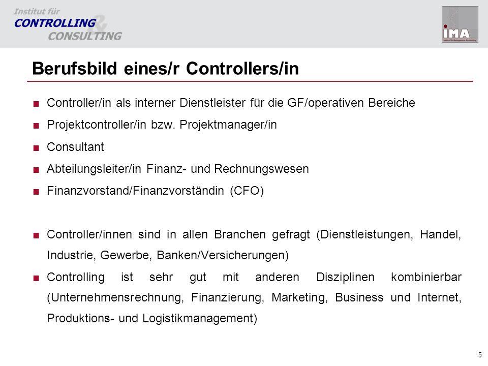 5 Berufsbild eines/r Controllers/in Controller/in als interner Dienstleister für die GF/operativen Bereiche Projektcontroller/in bzw. Projektmanager/i