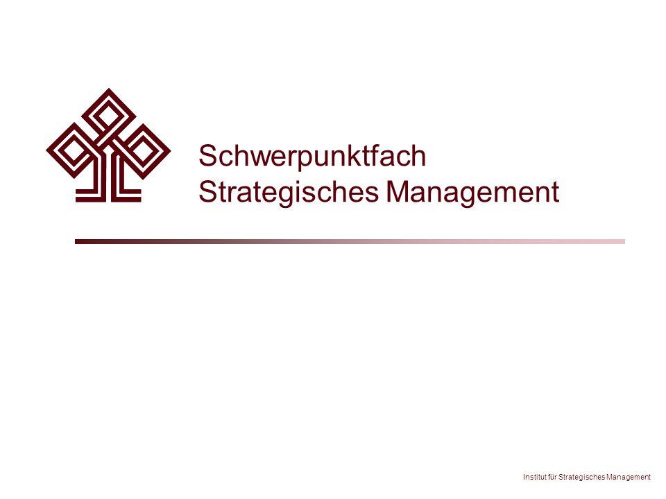 Institut für Strategisches Management Schwerpunktfach Strategisches Management