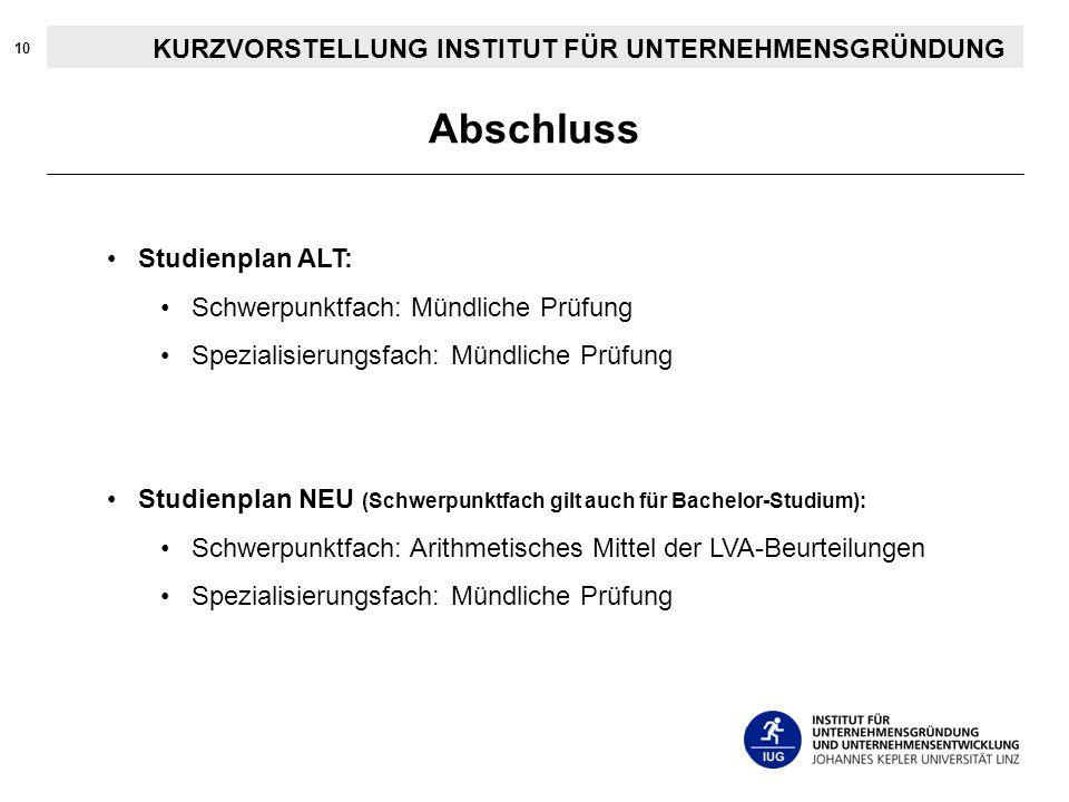 10 Studienplan ALT: Schwerpunktfach: Mündliche Prüfung Spezialisierungsfach: Mündliche Prüfung Studienplan NEU (Schwerpunktfach gilt auch für Bachelor