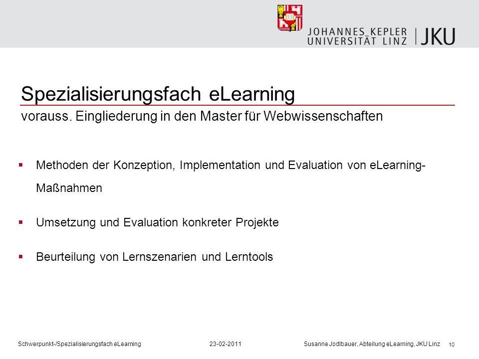 10 Spezialisierungsfach eLearning vorauss. Eingliederung in den Master für Webwissenschaften Methoden der Konzeption, Implementation und Evaluation vo