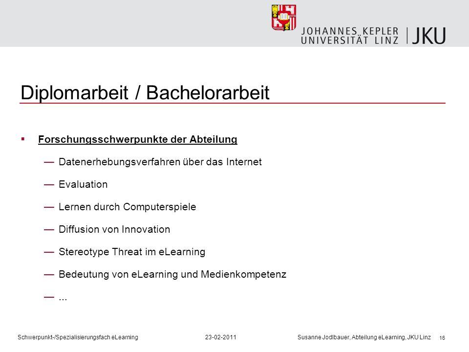 16 Diplomarbeit / Bachelorarbeit Forschungsschwerpunkte der Abteilung Datenerhebungsverfahren über das Internet Evaluation Lernen durch Computerspiele