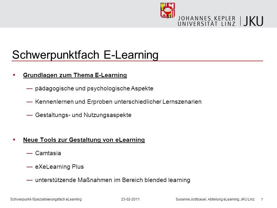 7 Schwerpunktfach E-Learning Grundlagen zum Thema E-Learning pädagogische und psychologische Aspekte Kennenlernen und Erproben unterschiedlicher Lerns