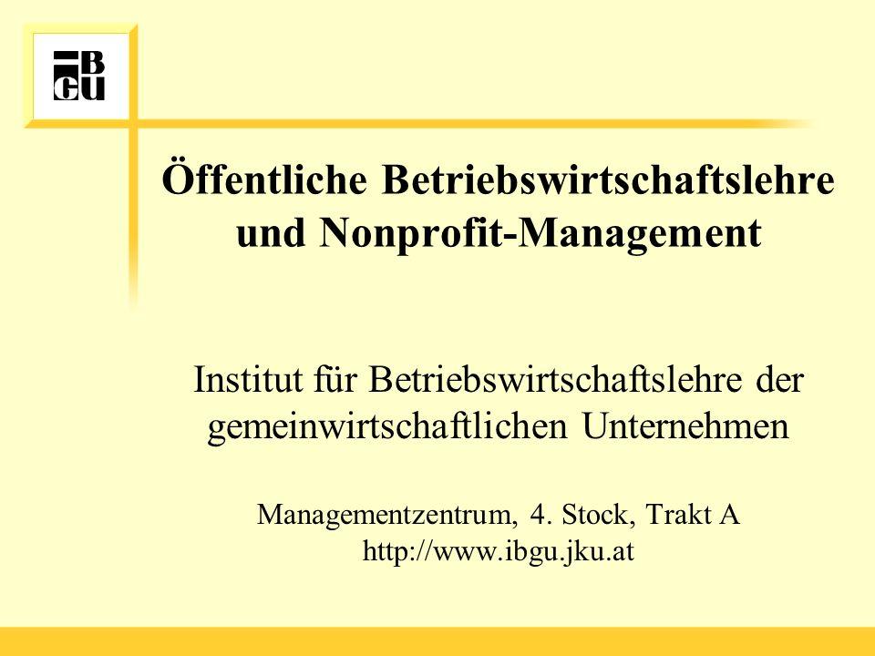 Öffentliche Betriebswirtschaftslehre und Nonprofit-Management Institut für Betriebswirtschaftslehre der gemeinwirtschaftlichen Unternehmen Managementz