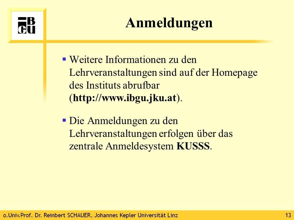 o.Univ.Prof. Dr. Reinbert SCHAUER, Johannes Kepler Universität Linz13 Anmeldungen Weitere Informationen zu den Lehrveranstaltungen sind auf der Homepa