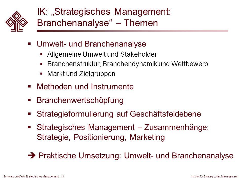 Institut für Strategisches Management Schwerpunktfach Strategisches Management – 11 IK: Strategisches Management: Branchenanalyse – Themen Umwelt- und