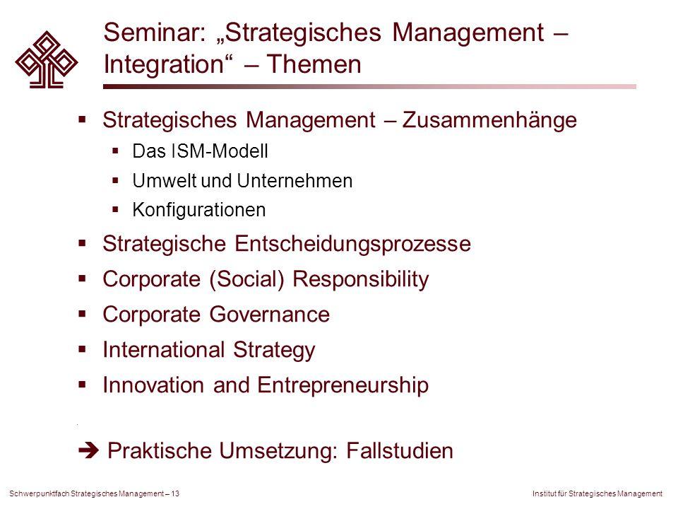 Institut für Strategisches Management Schwerpunktfach Strategisches Management – 13 Seminar: Strategisches Management – Integration – Themen Strategis