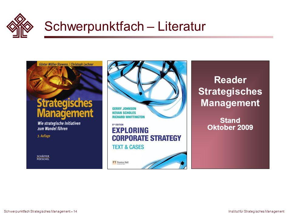 Institut für Strategisches Management Schwerpunktfach Strategisches Management – 14 Schwerpunktfach – Literatur Reader Strategisches Management Stand