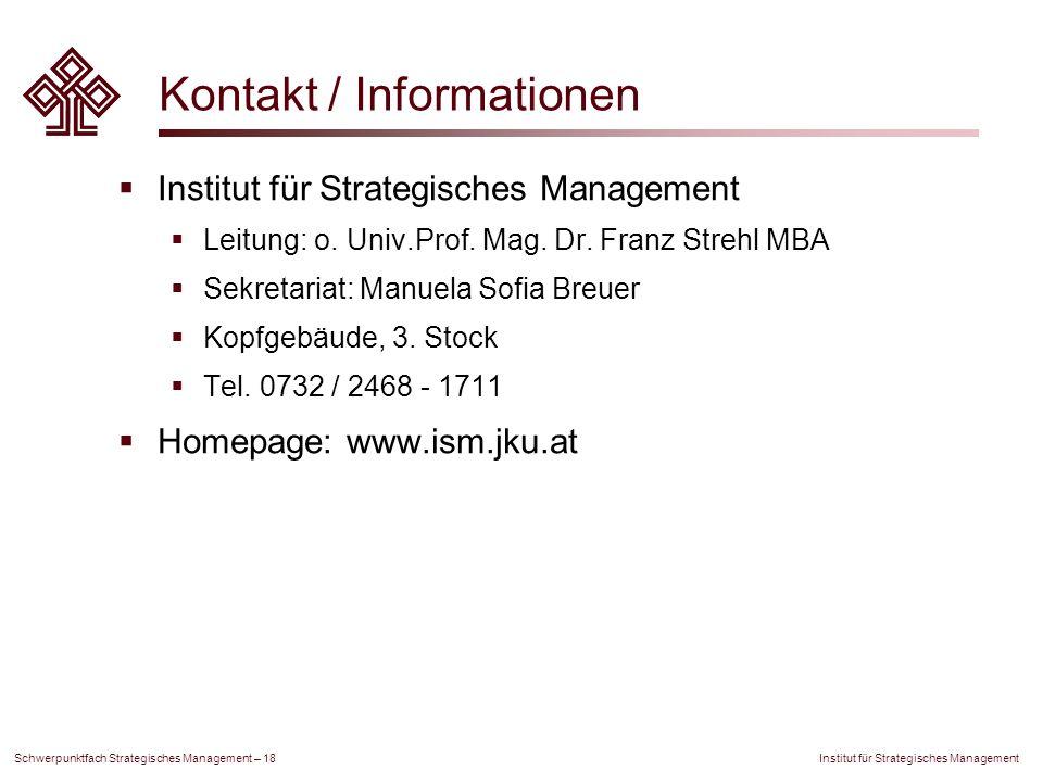 Institut für Strategisches Management Schwerpunktfach Strategisches Management – 18 Kontakt / Informationen Institut für Strategisches Management Leit