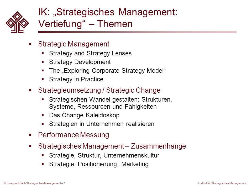Institut für Strategisches Management Schwerpunktfach Strategisches Management – 7 IK: Strategisches Management: Vertiefung – Themen Strategic Managem