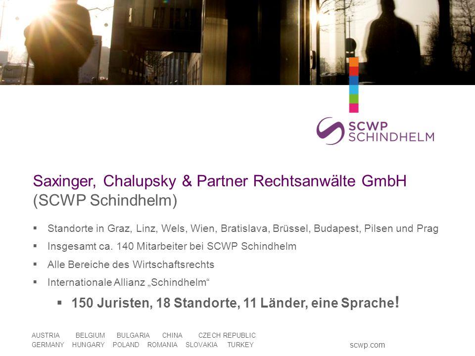 Standorte in Graz, Linz, Wels, Wien, Bratislava, Brüssel, Budapest, Pilsen und Prag Insgesamt ca. 140 Mitarbeiter bei SCWP Schindhelm Alle Bereiche de