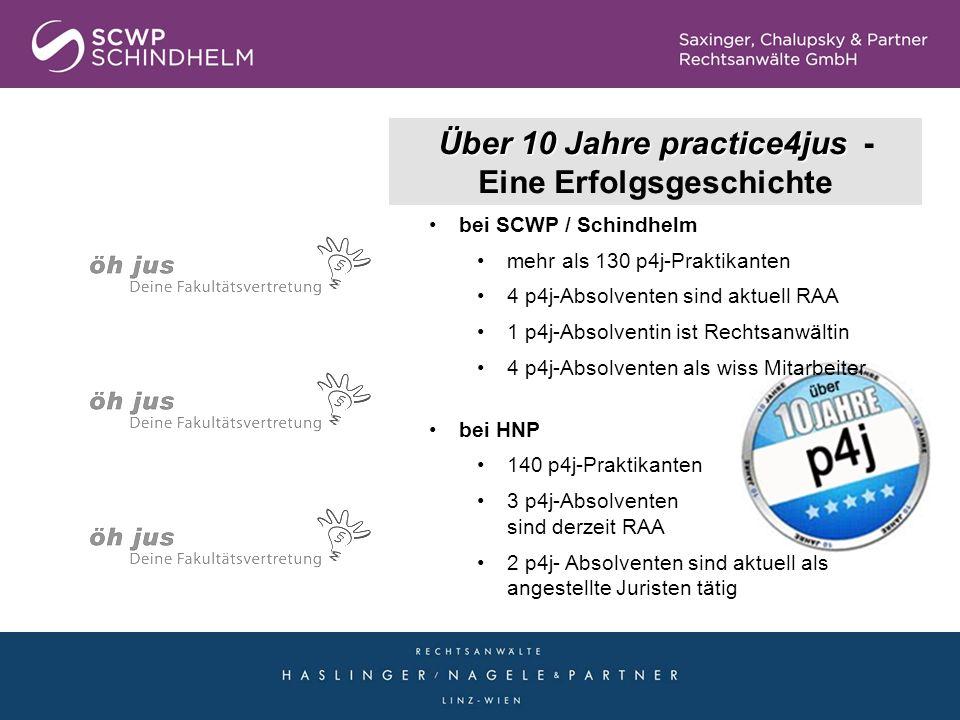 Über 10 Jahre practice4jus Über 10 Jahre practice4jus - Eine Erfolgsgeschichte bei SCWP / Schindhelm mehr als 130 p4j-Praktikanten 4 p4j-Absolventen s