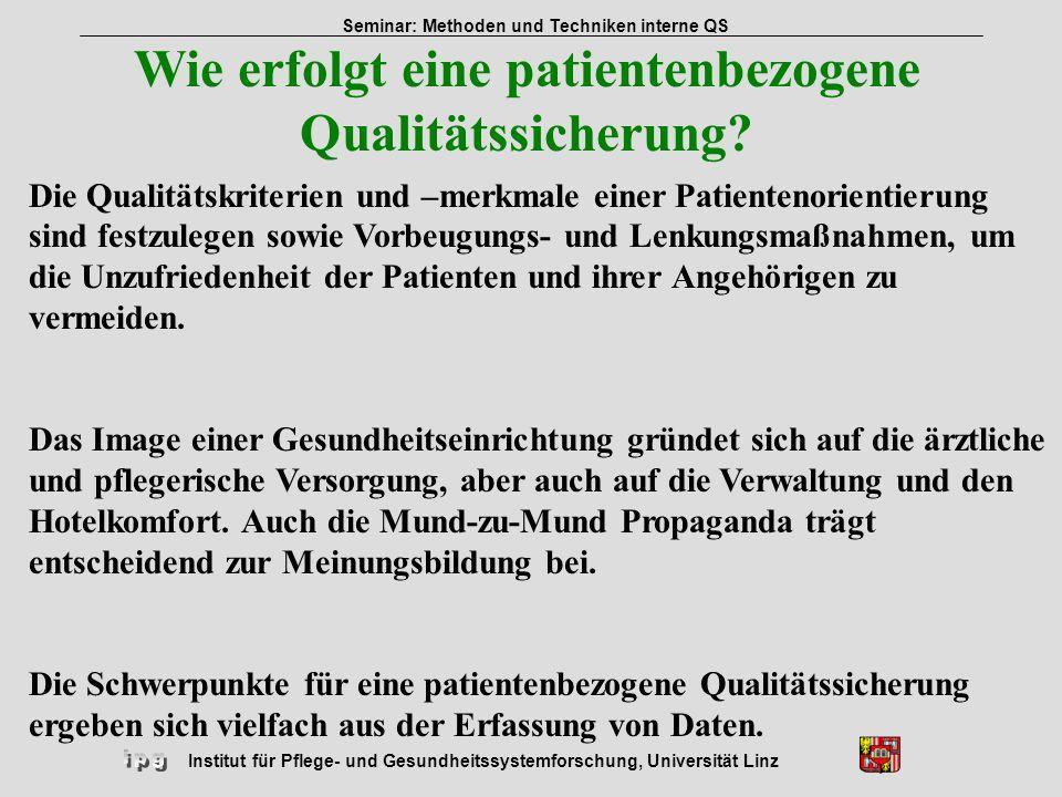 Institut für Pflege- und Gesundheitssystemforschung, Universität Linz Seminar: Methoden und Techniken interne QS Wie erfolgt eine patientenbezogene Qu