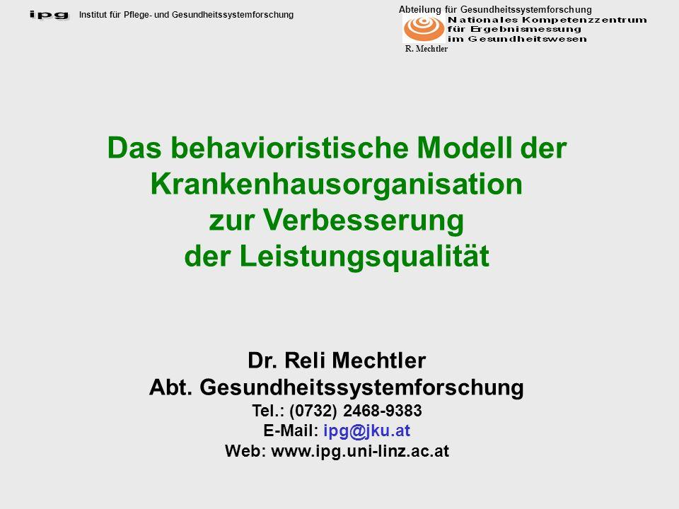 Institut für Pflege- und Gesundheitssystemforschung Abteilung für Gesundheitssystemforschung R. Mechtler Das behavioristische Modell der Krankenhausor