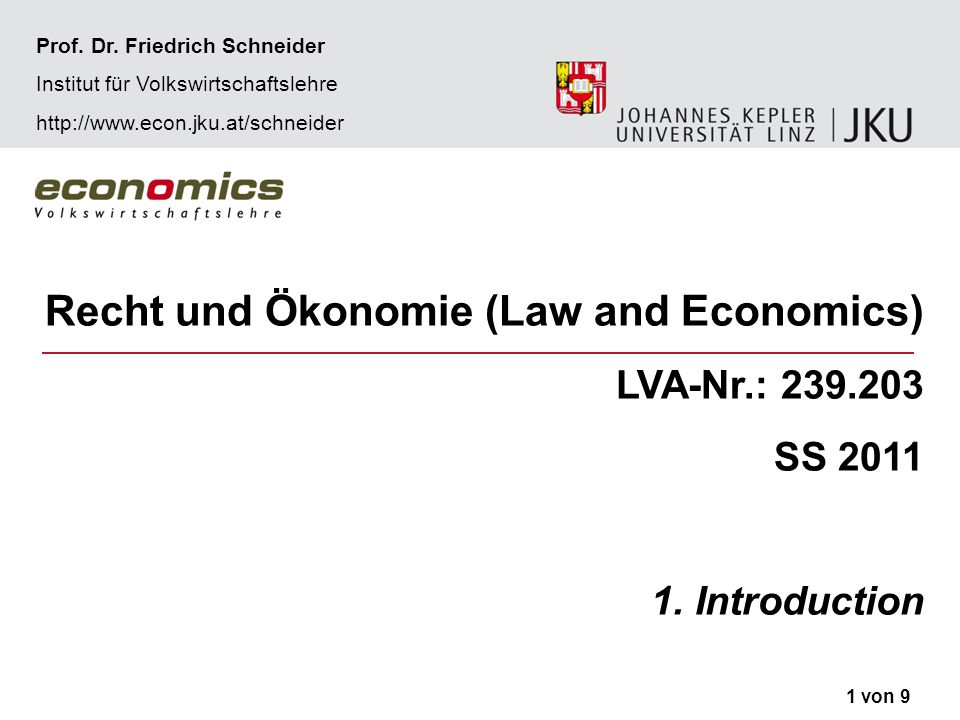 Recht und Ökonomie (Law and Economics) LVA-Nr.: 239.203 SS 2011 1.