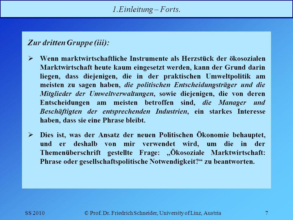 SS 2010© Prof.Dr. Friedrich Schneider, University of Linz, Austria8 2.