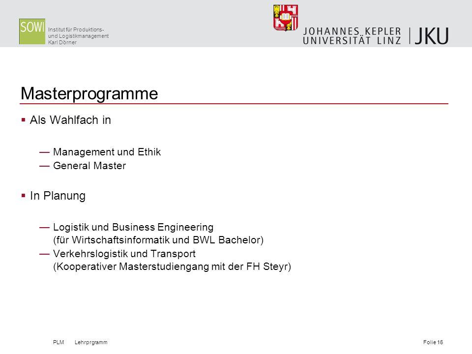 Institut für Produktions- und Logistikmanagement Karl Dörner Masterprogramme Als Wahlfach in Management und Ethik General Master In Planung Logistik u