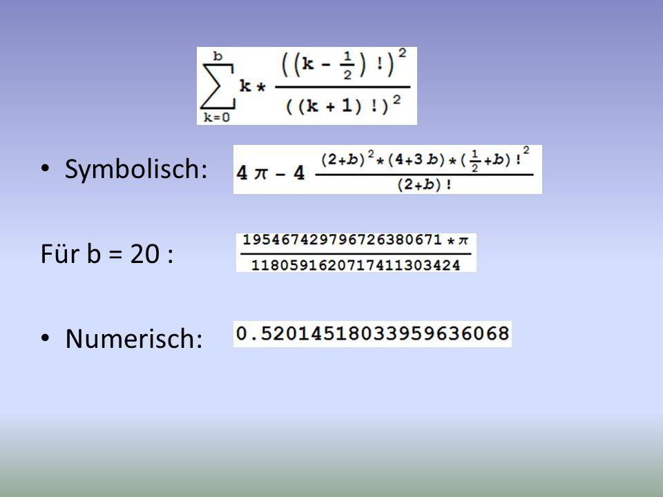 Symbolisch: Für b = 20 : Numerisch: