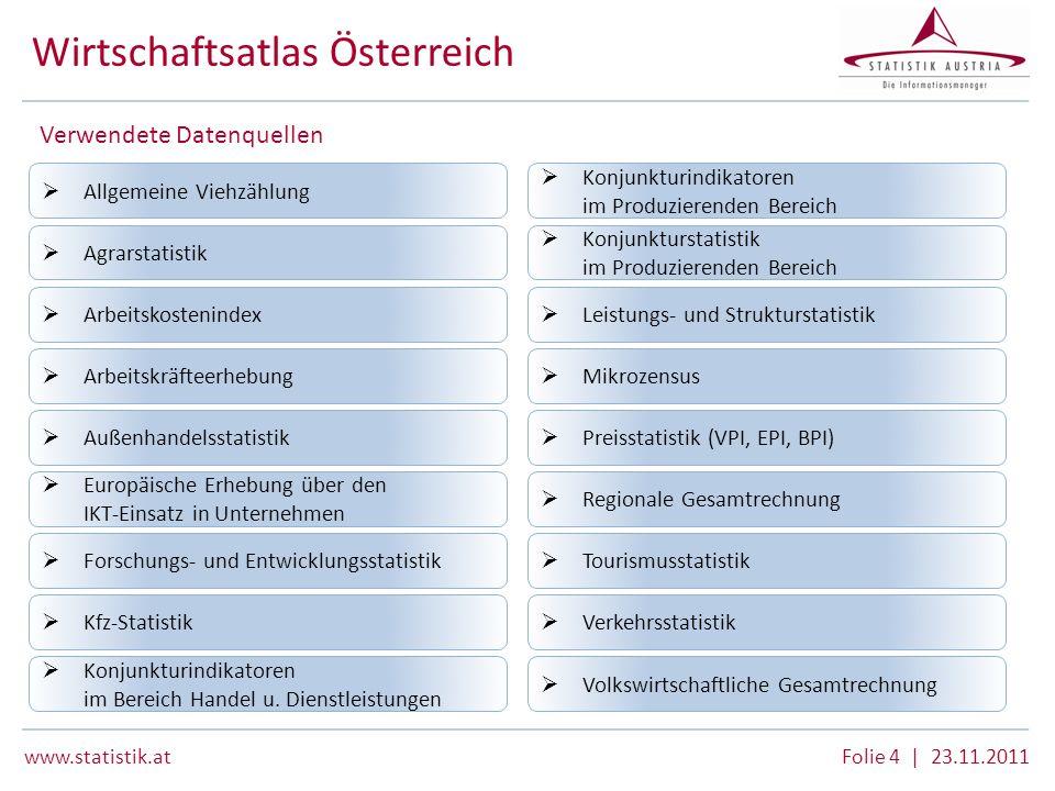 www.statistik.atFolie 4 | 23.11.2011 Arbeitskostenindex Arbeitskräfteerhebung Außenhandelsstatistik Europäische Erhebung über den IKT-Einsatz in Unter