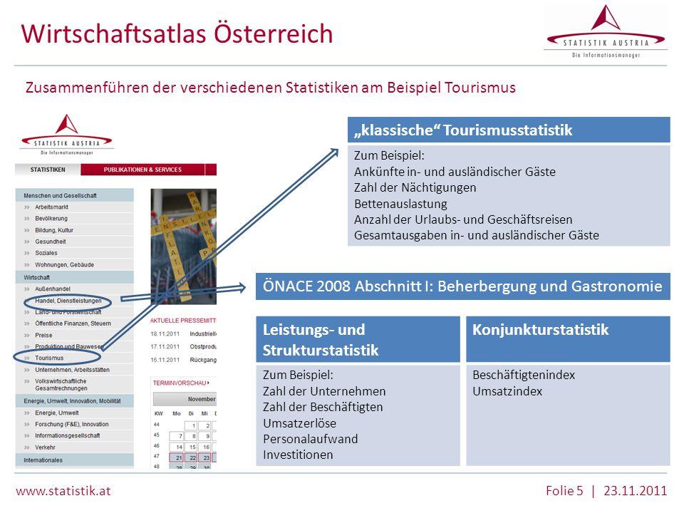 www.statistik.atFolie 5 | 23.11.2011 Zusammenführen der verschiedenen Statistiken am Beispiel Tourismus Wirtschaftsatlas Österreich klassische Tourism