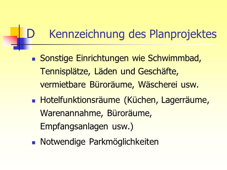 D Kennzeichnung des Planprojektes Sonstige Einrichtungen wie Schwimmbad, Tennisplätze, Läden und Geschäfte, vermietbare Büroräume, Wäscherei usw. Hote